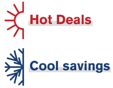 Hot Deals and Cool Savings